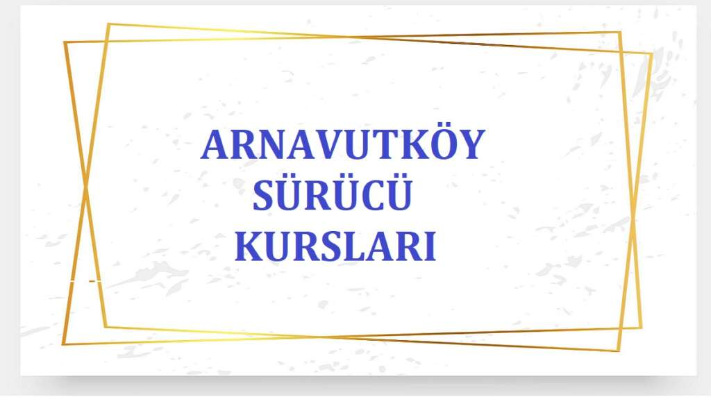 Arnavutköy Sürücü Kursları