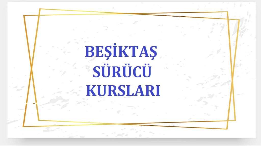 Beşiktaş Sürücü Kursları